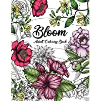 Bloom Adult Coloring Book: Beautiful Flower Garden Patterns and Botanical Floral Prints   Over 50 Designs of Relaxing…