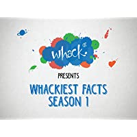 Whackiest Facts Season 1