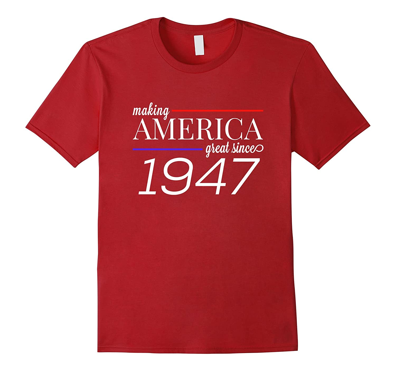 70th Birthday T-Shirt - MAKING AMERICA GREAT SINCE 1947-BN
