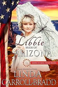 Libbie: Bride of Arizona (American Mail-Order Brides Series Book 48)