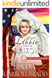 Libbie: Bride of Arizona (American Mail-Order Brides Series Book 48)
