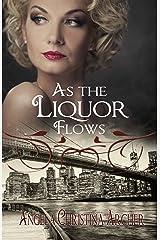 As the Liquor Flows Kindle Edition