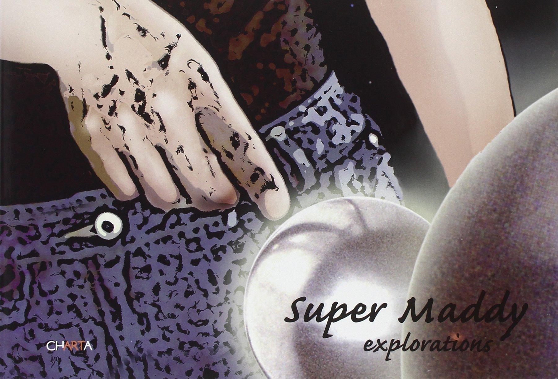 Read Online Maddalena Ambrosio: Super Maddy: Explorations ebook
