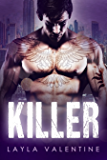 Killer - A Bad Boy Romance (He Takes What He Wants Book 2)
