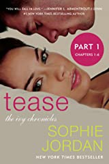 Tease (Part One: Chapters 1 - 6): The Ivy Chronicles Kindle Edition