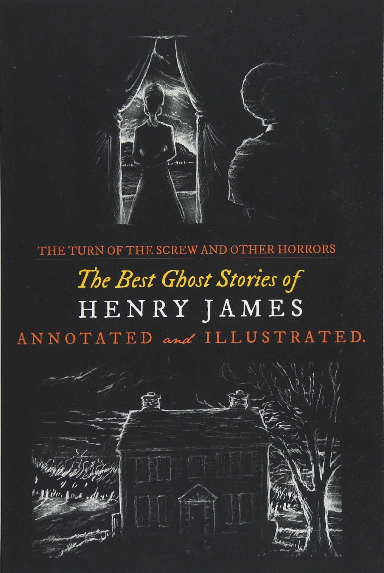 The Turn of the Screw and Other Horrors: The Best Ghost Stories of Henry James: Annotated and Illustrated (Oldstyle Tales of Murder, Mystery, Hauntings, and Horror) (Volume 9) PDF