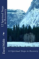 12 Spiritual Steps to Recovery Kindle Edition