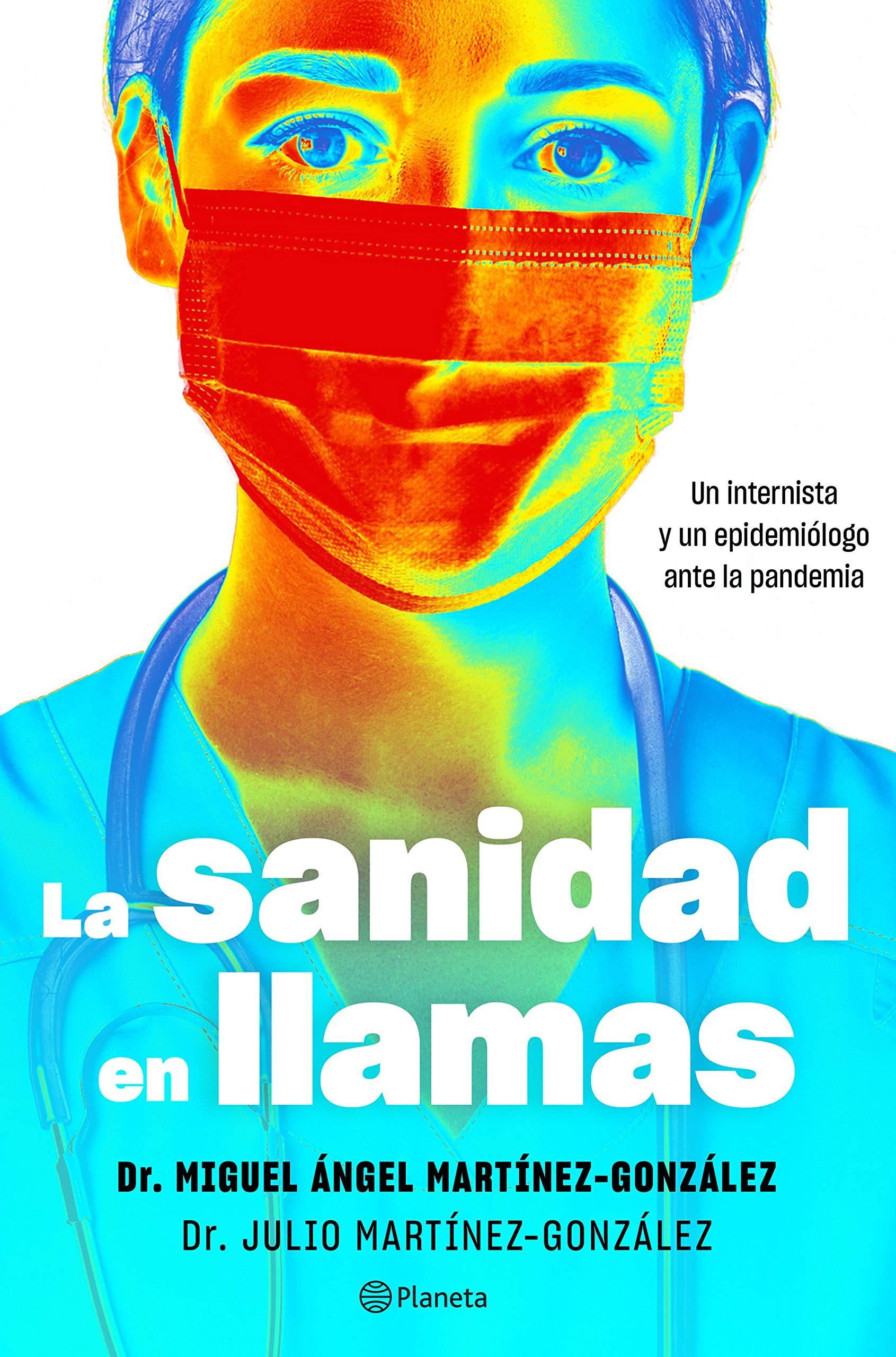 La sanidad en llamas: Un internista y un epidemiólogo ante la ...