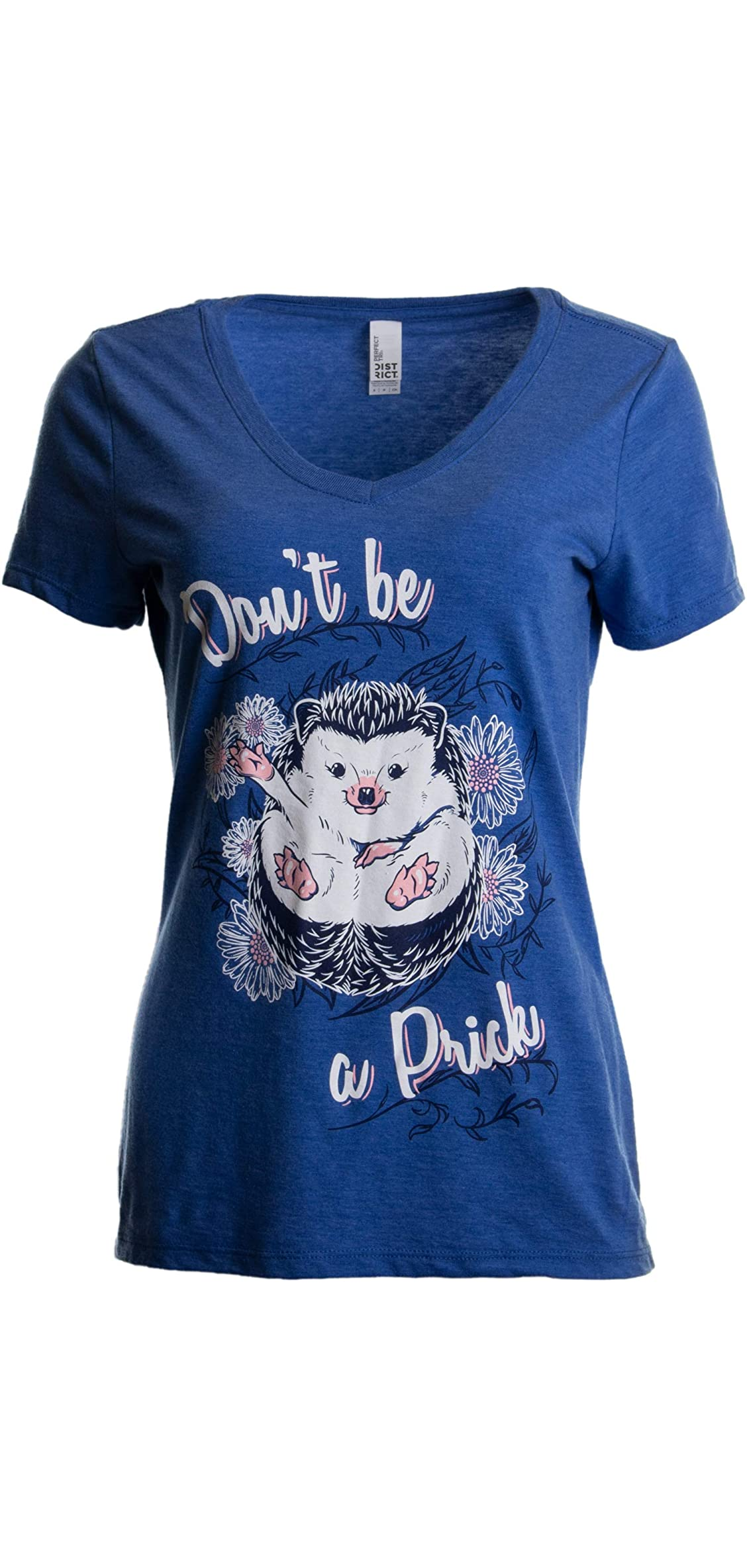 Don't Be A Prick  Funny Hedgehog Attitude Humor Saying V-neck