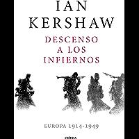 Descenso a los infiernos: Europa 1914-1949