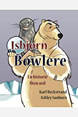 Isbjørn Bowlere: En historie uten ord (Stories Without Words Book 1) Kindle Edition