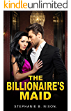 Romance: The Billionaire's Maid (Alpha Male Bad Boy Billionaire Romance)