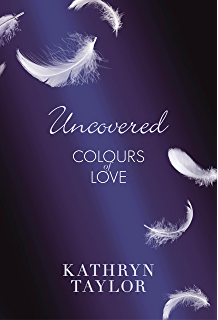 Uncovered - Colours of Love (Colours of Love Series Book 2)