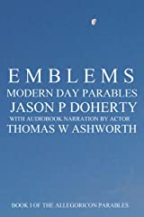 Emblems: Modern Day Parables Book I Kindle Edition
