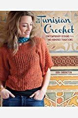 The New Tunisian Crochet: Contemporary Designs from Time-Honored Traditions Paperback