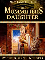 The Mummifier's Daughter: The First Case for Neti-Kerty (Mysteries of Ancient Egypt Book 1) (English Edition)