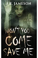 Won't You Come Save Me: A Terrifying Tale of Murder, Secrets and Supernatural Revenge... (Ghostly Shadows) Kindle Edition