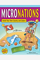 Micronations: Invent Your Own Country and Culture with 25 Projects (Build It Yourself) Paperback