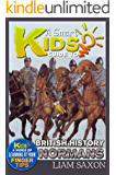 A Smart Kids Guide To BRITISH HISTORY NORMANS: A World Of Learning At Your Fingertips (English Edition)