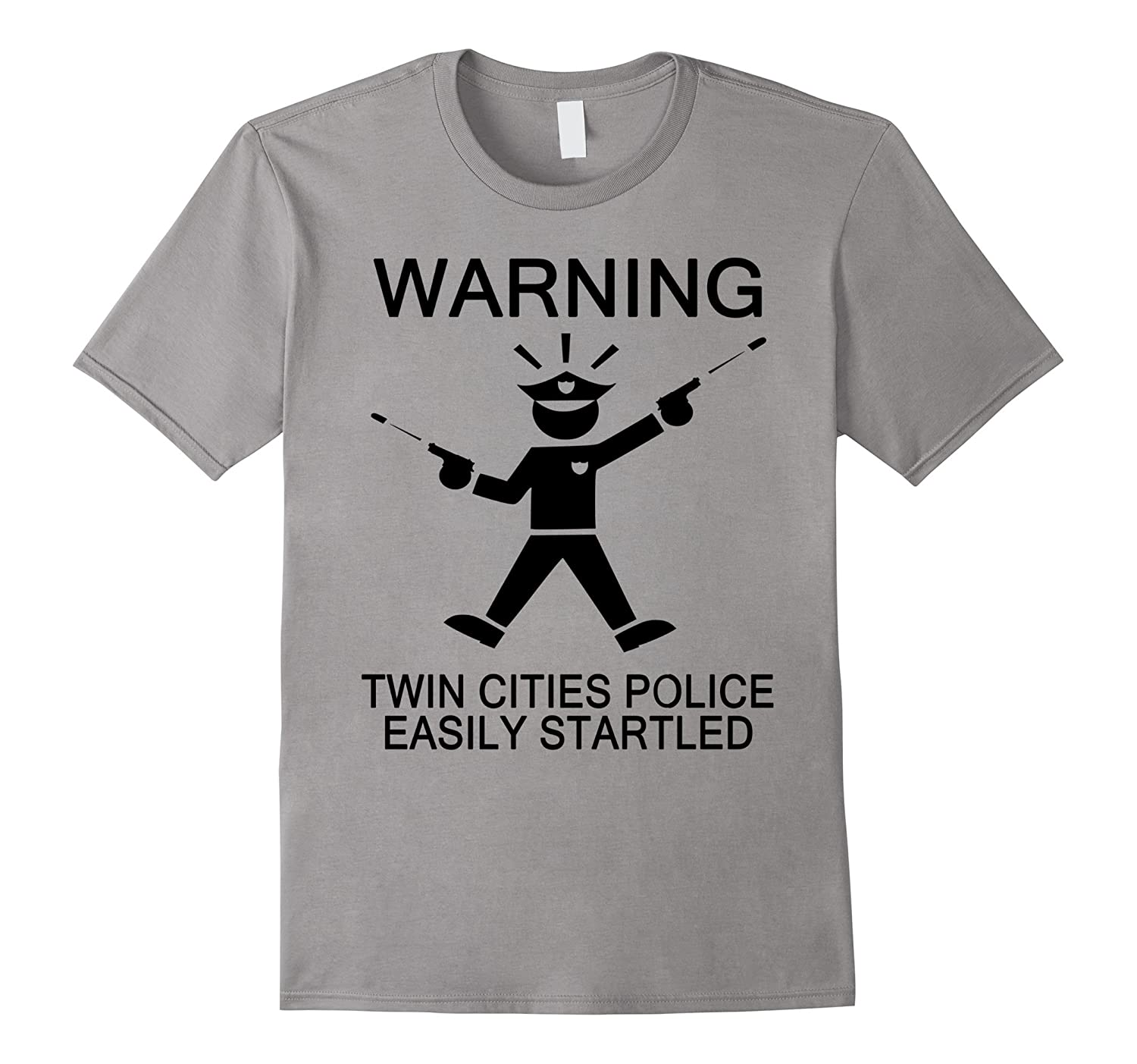 Twin Cities Police Easily Startled Funny Warning T-Shirt-BN