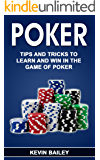 Poker: Tips and Tricks to Learn and Win in the Game of Poker