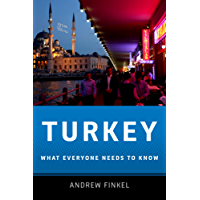 Turkey: What Everyone Needs to Know: What Everyone Needs to Know