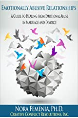 Emotionally Abusive Relationships: Your Guide to Healing from Emotional Abuse in Marriage and Divorce (Healing Emotional Abuse Book 3) Kindle Edition