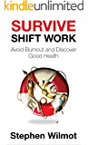 Survive Shift Work: Avoid Burnout and Discover Good Health