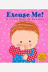 Excuse Me!: a Little Book of Manners (Lift-The-Flap Book) Hardcover
