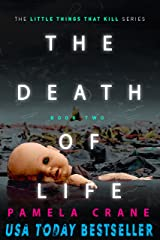 The Death of Life (The Little Things That Kill Series Book 2) Kindle Edition