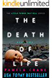 The Death of Life (The Little Things That Kill Series Book 2)