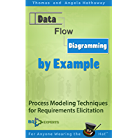 Data Flow Diagrams - Simply Put!: Process Modeling Techniques for Requirements Elicitation and Workflow Analysis (Business Analysis Fundamentals - Simply Put! Book 4) (English Edition)