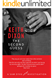 The Second Guess: A Sam Dyke (short) Investigation (Sam Dyke Investigations Book 8)
