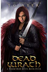 Dead Wrath (A Valkyrie Novel - Book 4) (The Valkyrie Series) Kindle Edition