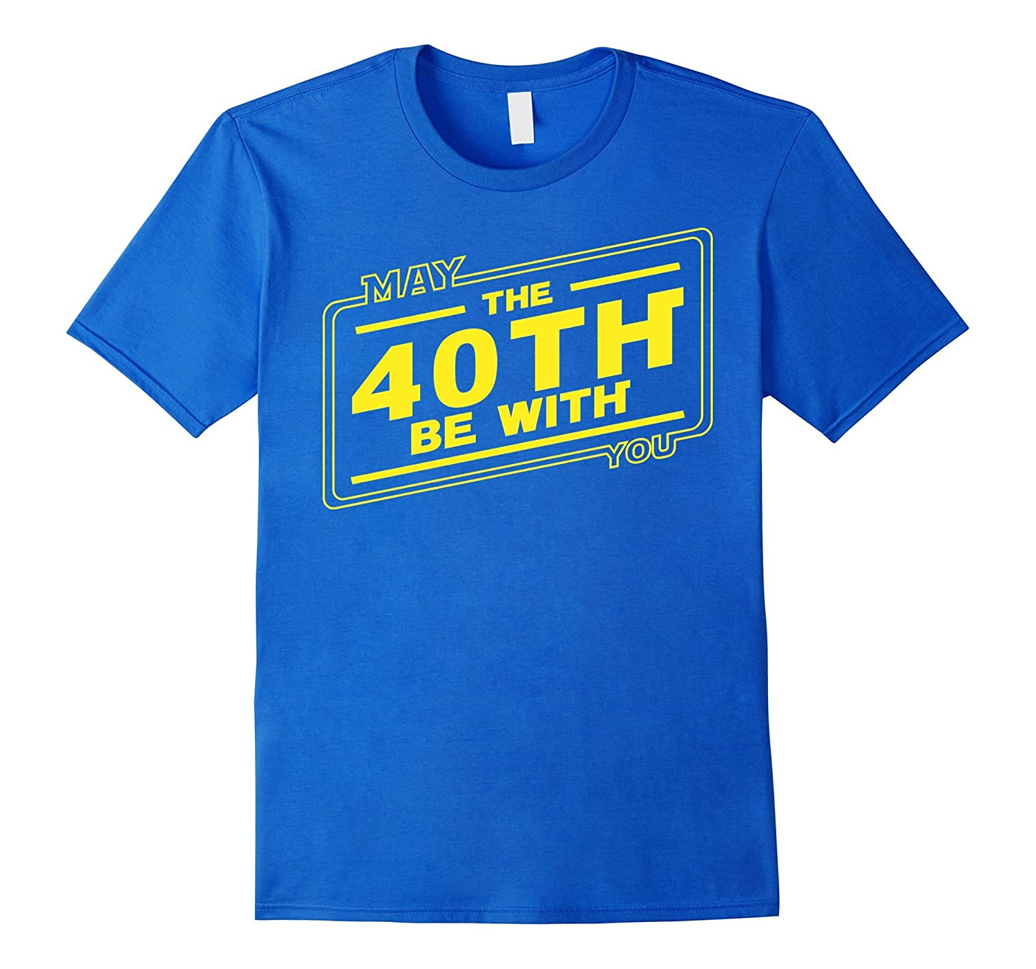 40th Birthday T-Shirt May The 40th Be With You-TD