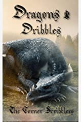 Dragons & Dribbles : A Corner Scribblers Flash Collection w/ guest author, Rob Howell (Corner Scribblers Quarterly Collections Book 4) Kindle Edition