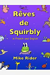 Rêves de Squirbly: In French and English (French Edition) Kindle Edition