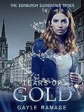 Tears of Gold (Edinburgh Elementals Book 2)