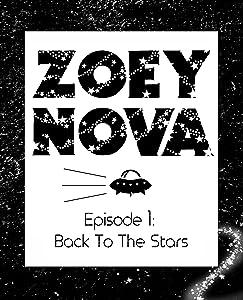 Zoey Nova (Episode 1: Back To The Stars)