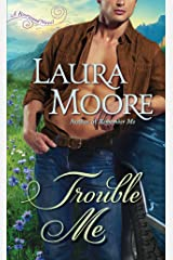 Trouble Me: A Rosewood Novel (The Rosewood Trilogy) Mass Market Paperback