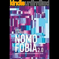 Nomofobia 2.0 e outros excessos na era dos relacionamentos digitais