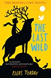 The Last Wild Trilogy: The Last Wild: Book 1