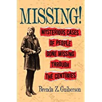 Missing!: Mysterious Cases of People Gone Missing Through the Centuries