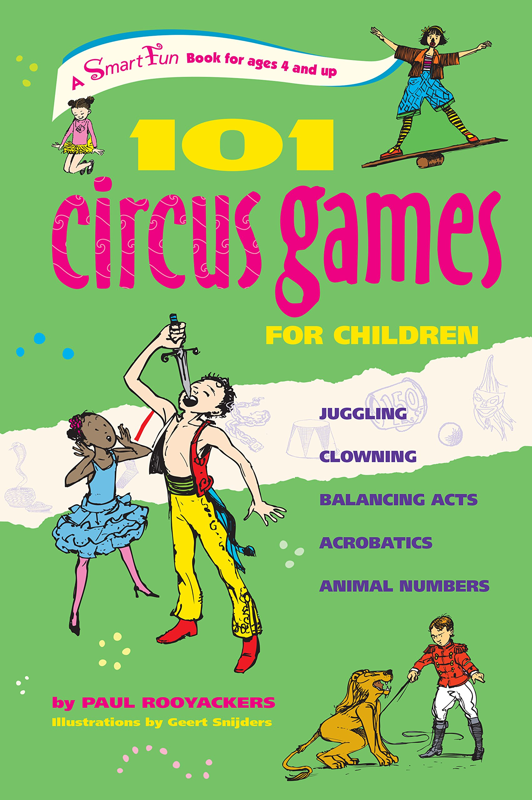 101 Circus Games for Children: Juggling Clowning Balancing