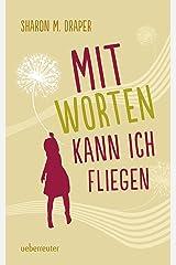 Mit Worten kann ich fliegen (German Edition) Kindle Edition