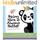 Being Nice is Always Better: A Penelope Panda Anti-Bullying Storybook (Happy-Not-Cranky Picture Book Lessons for Kids and Cuddle Buddies 2)