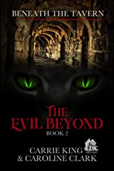 The Evil Beyond (Beneath the Tavern Book 2) Kindle Edition