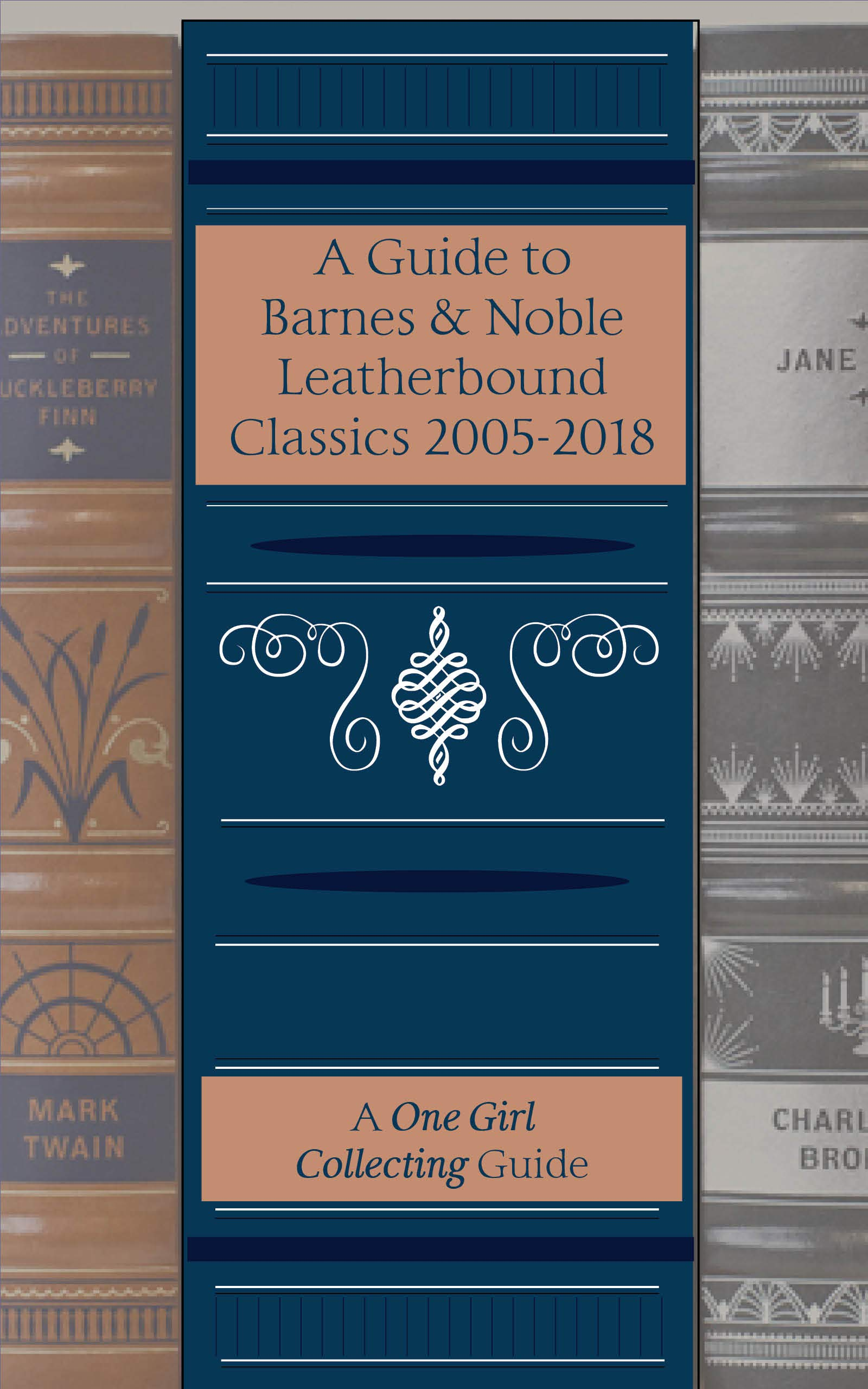 A Guide to Barnes & Noble Leatherbound Classics 2005 2018 (A One Girl Collecting Guide) (English Edition)