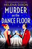 Murder on the Dance Floor: A completely gripping historical cozy mystery (A Miss Underhay Mystery)