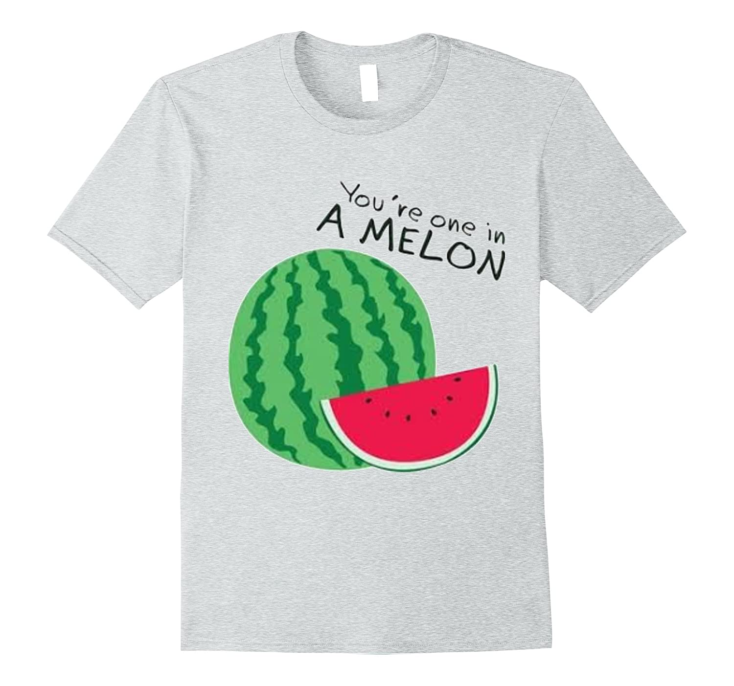You're One In A Melon Watermelon Fruit Pun T-Shirt-Art